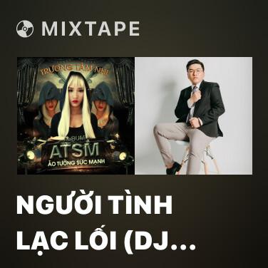 Mixtape Người Tình Lạc Lối (DJ PCK Remix) - Various Artists