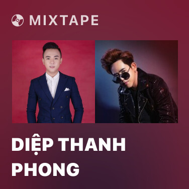 Mixtape Diệp Thanh Phong