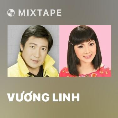 Mixtape Vương Linh - Various Artists