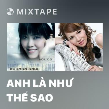 Radio Anh Là Như Thế Sao - Various Artists