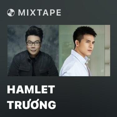 Mixtape Hamlet Trương - Various Artists