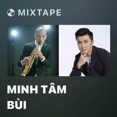 Mixtape Minh Tâm Bùi - Various Artists
