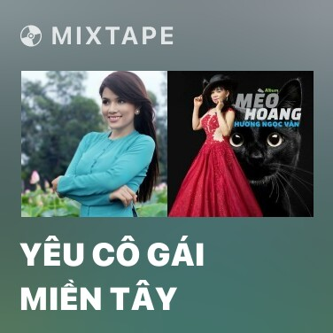 Mixtape Yêu Cô Gái Miền Tây - Various Artists