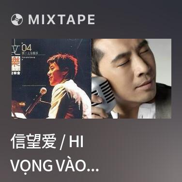 Radio 信望爱 / Hi Vọng Vào Tình Yêu - Various Artists