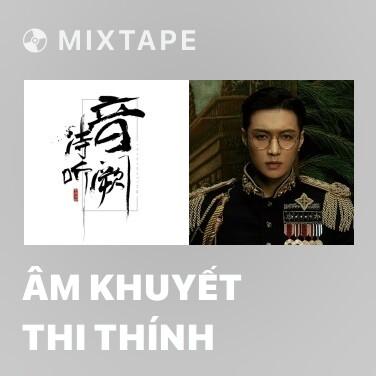 Mixtape Âm Khuyết Thi Thính - Various Artists