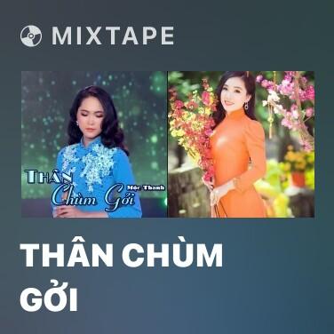 Mixtape Thân Chùm Gởi - Various Artists