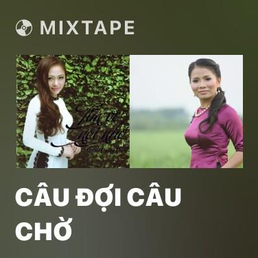 Radio Câu Đợi Câu Chờ - Various Artists