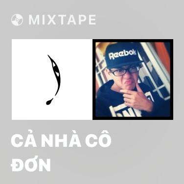 Mixtape Cả Nhà Cô Đơn - Various Artists