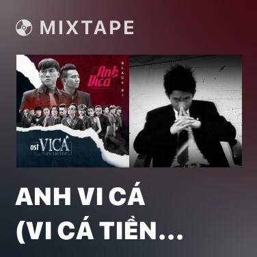 Mixtape Anh Vi Cá (Vi Cá Tiền Truyện OST) - Various Artists