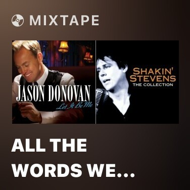 Mixtape All The Words We Don´t Say - Various Artists