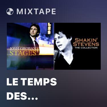 Mixtape Le Temps Des Cathédrales (From Notre-Dame De Paris) - Various Artists