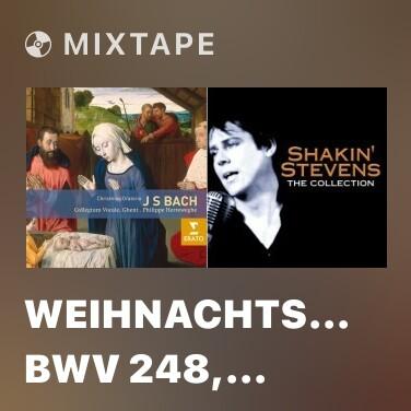 Mixtape Weihnachtsoratorium, BWV 248, Part 1: