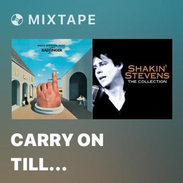 Mixtape Carry On Till Tomorrow (Remastered 2010) - Various Artists