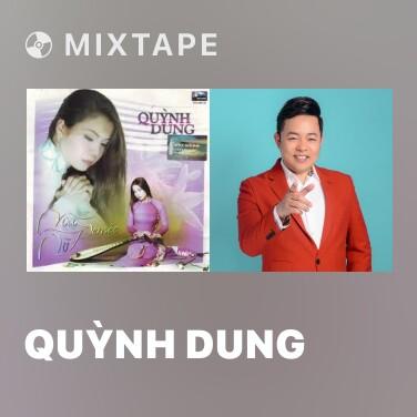 Mixtape Quỳnh Dung - Various Artists