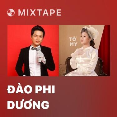 Mixtape Đào Phi Dương - Various Artists