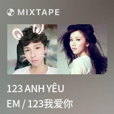 Mixtape 123 Anh Yêu Em / 123我爱你 - Various Artists