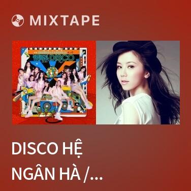 Mixtape Disco Hệ Ngân Hà / 银河系Disco - Various Artists