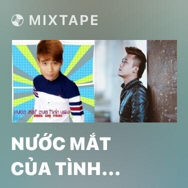 Mixtape Nước Mắt Của Tình Yêu (Beat) -