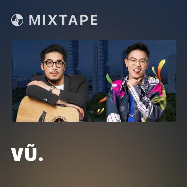 Mixtape Vũ. - Various Artists