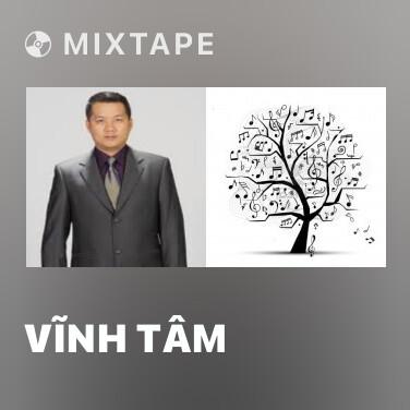 Mixtape Vĩnh Tâm - Various Artists