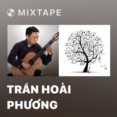 Mixtape Trần Hoài Phương - Various Artists