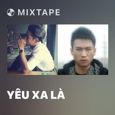 Mixtape Yêu Xa Là - Various Artists