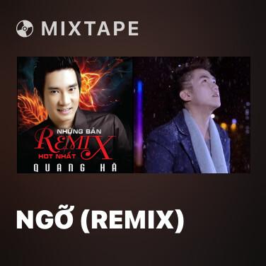 Mixtape Ngỡ (Remix) - Various Artists