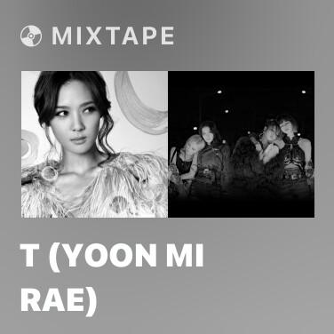Mixtape T (Yoon Mi Rae) - Various Artists