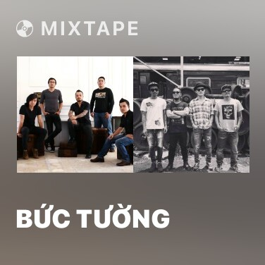 Mixtape Bức Tường - Various Artists