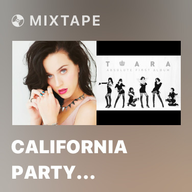 Mixtape California Party (Mashup Remix) - Various Artists