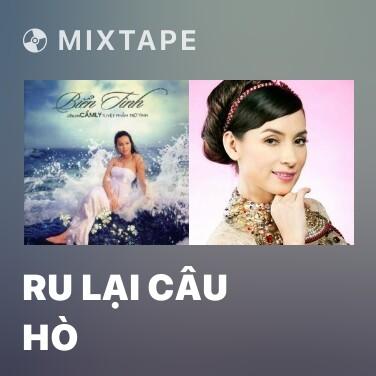 Mixtape Ru Lại Câu Hò - Various Artists