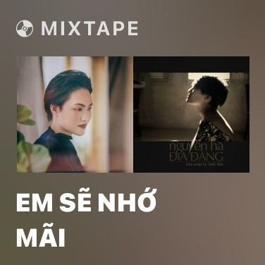 Mixtape Em Sẽ Nhớ Mãi - Various Artists