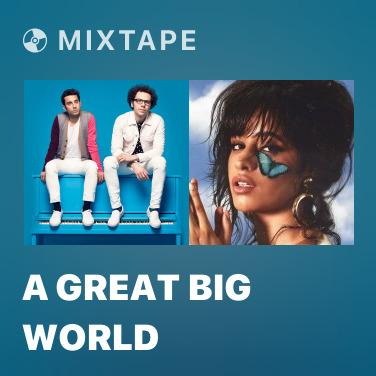 Mixtape A Great Big World - Various Artists
