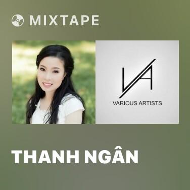 Mixtape Thanh Ngân