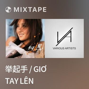Mixtape 举起手 / Giơ Tay Lên - Various Artists