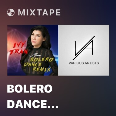 Mixtape Bolero Dance (Remix) - Various Artists