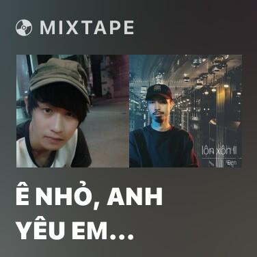 Mixtape Ê Nhỏ, Anh Yêu Em (Part 2) - Various Artists