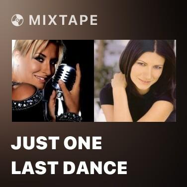 Mixtape Just One Last Dance - Various Artists