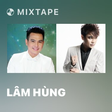 Mixtape Lâm Hùng - Various Artists