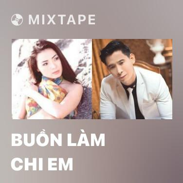 Mixtape Buồn Làm Chi Em - Various Artists