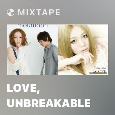 Mixtape Love, Unbreakable - Various Artists
