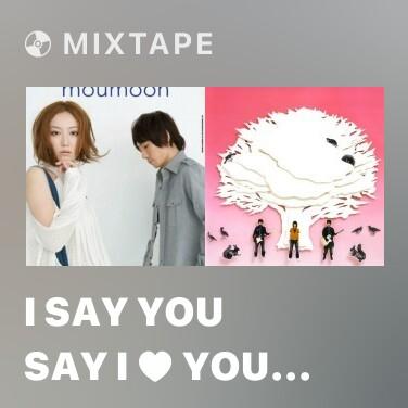 Mixtape I Say You Say I ♥ You (winter moon) - Various Artists