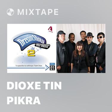 Mixtape Dioxe Tin Pikra - Various Artists