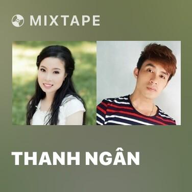 Mixtape Thanh Ngân - Various Artists