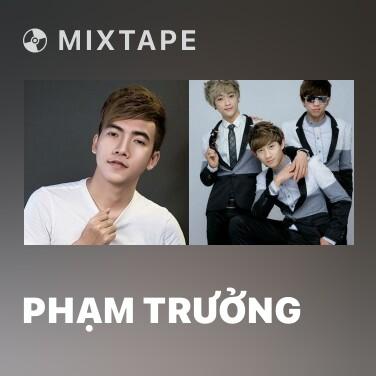 Mixtape Phạm Trưởng - Various Artists