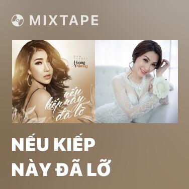 Radio Nếu Kiếp Này Đã Lỡ - Various Artists