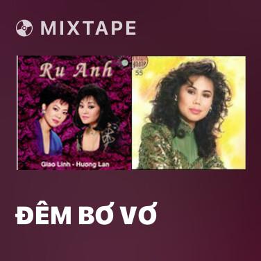Mixtape Đêm Bơ Vơ - Various Artists
