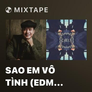 Mixtape Sao Em Vô Tình (EDM Version) - Various Artists