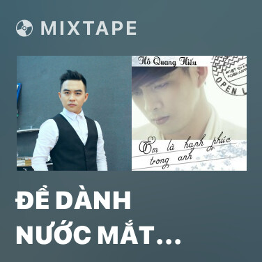 Mixtape Để Dành Nước Mắt (Cover) - Various Artists
