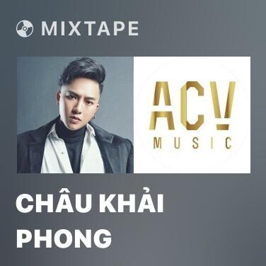 Mixtape Châu Khải Phong - Various Artists